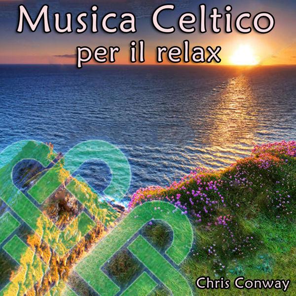 chris conway - Musica Celtico per il Relax