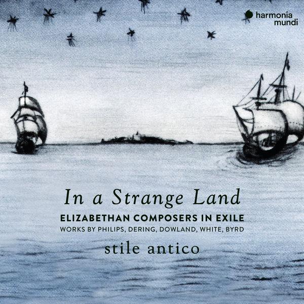 Stile Antico - In a Strange Land