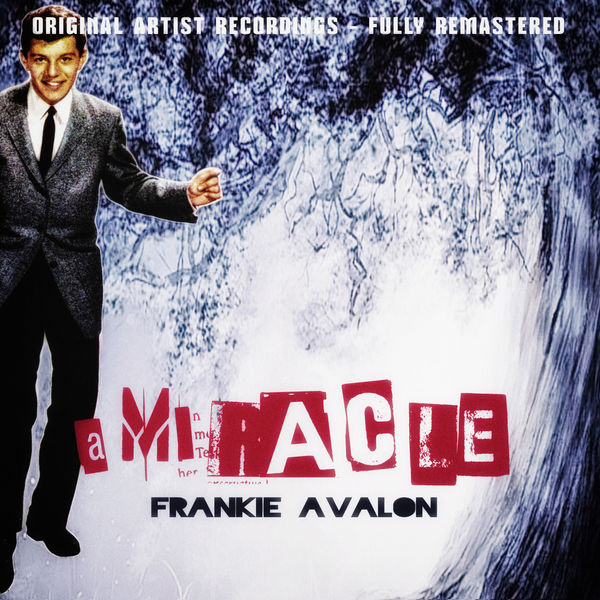 Frankie Avalon - A Miracle