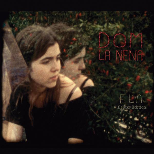 Dom La Nena - Ela (Deluxe Edition)