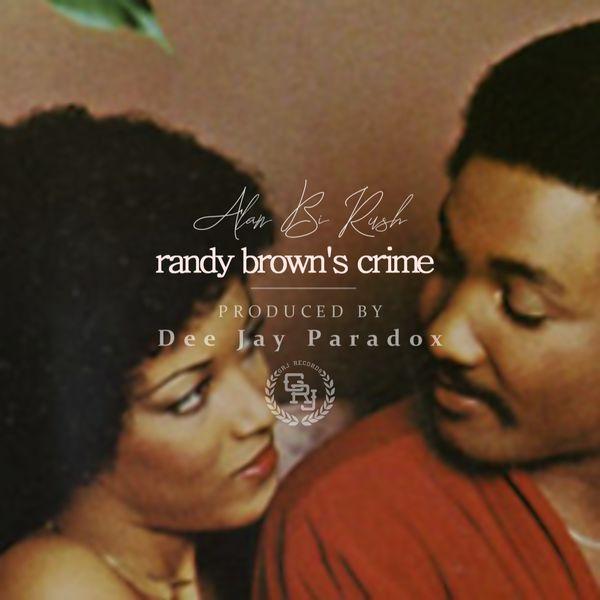 Alan Bi Rush & Dee Jay Paradox - Randy Brown's Crime