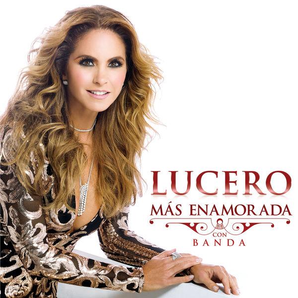 Lucero - Más Enamorada Con Banda