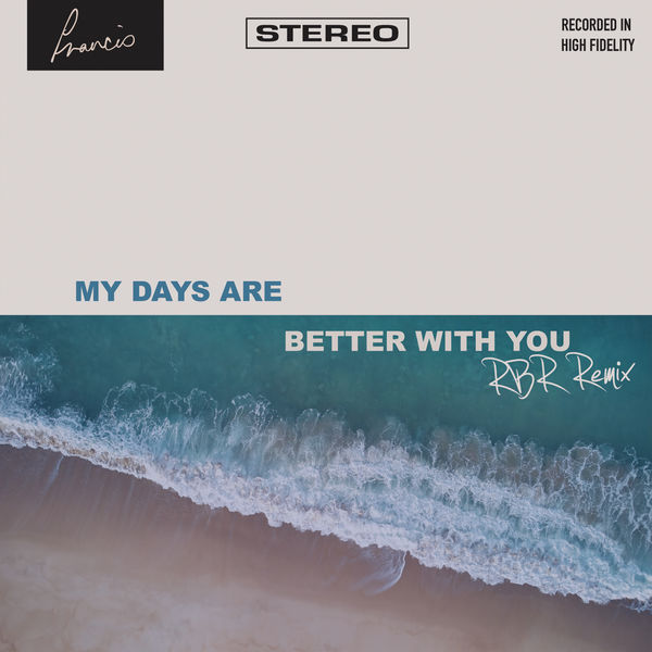 Francis - My Days Are Better With You