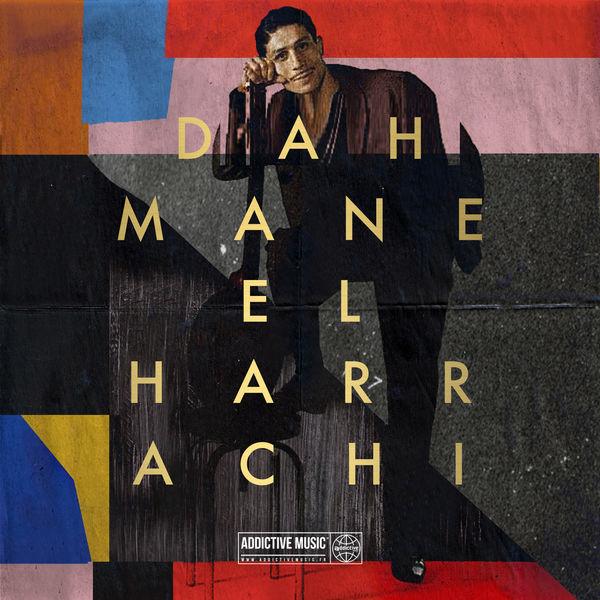 TÉLÉCHARGER CHANSON DE DAHMAN EL HARACHI