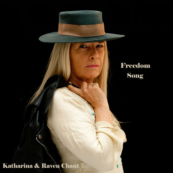 Katharina & Raven Chant - Freedom Song