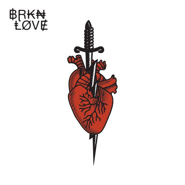 BRKN LOVE - BRKN LOVE
