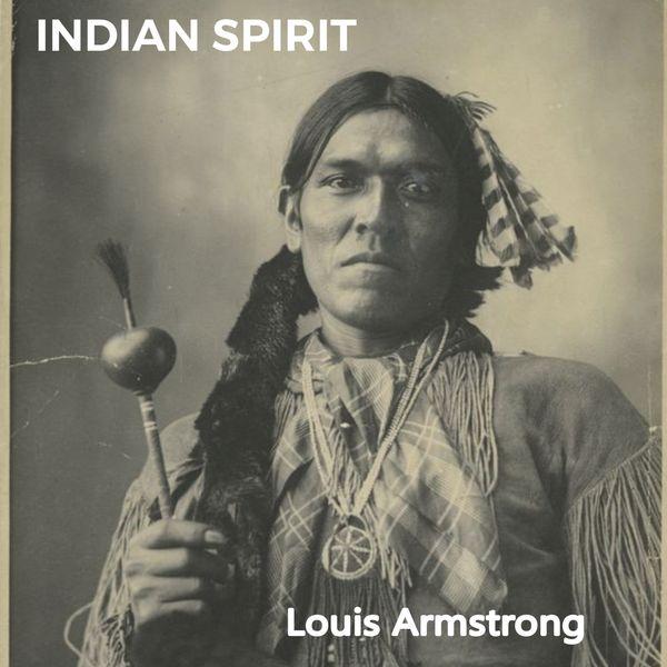 Louis Armstrong - Indian Spirit