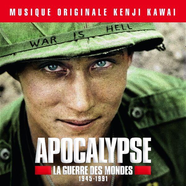 Kenji Kawai - Apocalypse la guerre des mondes 1945-1991 (Bande originale de la série d'Isabelle Clarke et Daniel Costelle)
