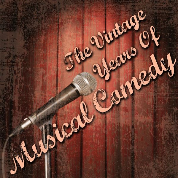 Various Interprets - The Vintage Years Of Musical Comedy