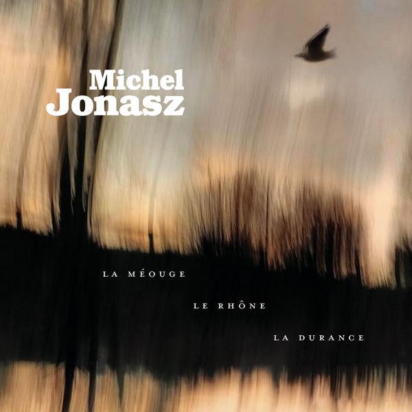 Michel Jonasz - La Méouge, le Rhône, la Durance