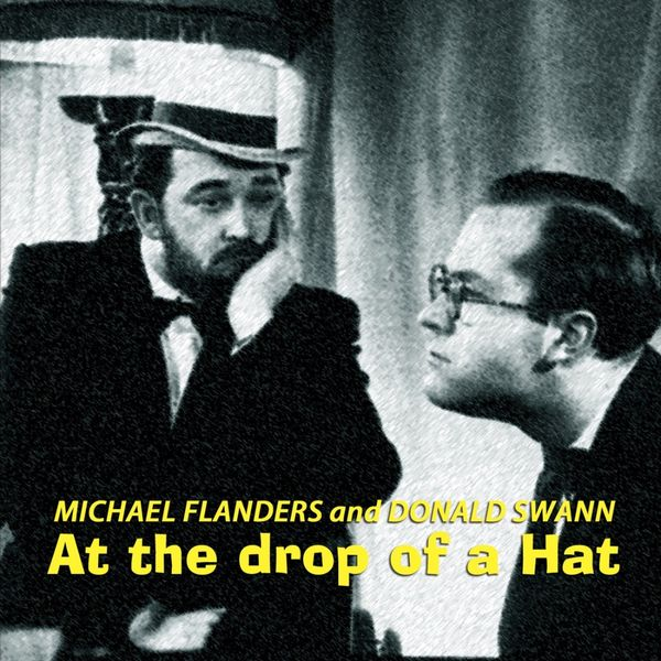 Michael Flanders and Donald Swann - At The Drop Of A Hat