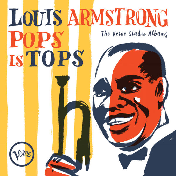 Louis Armstrong - Pops Is Tops: The Verve Studio Albums