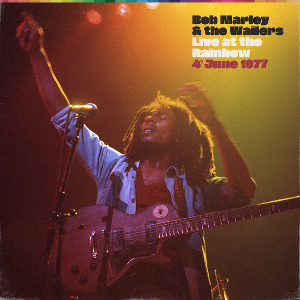 Bob Marley & The Wailers - Live At The Rainbow, 4th June 1977