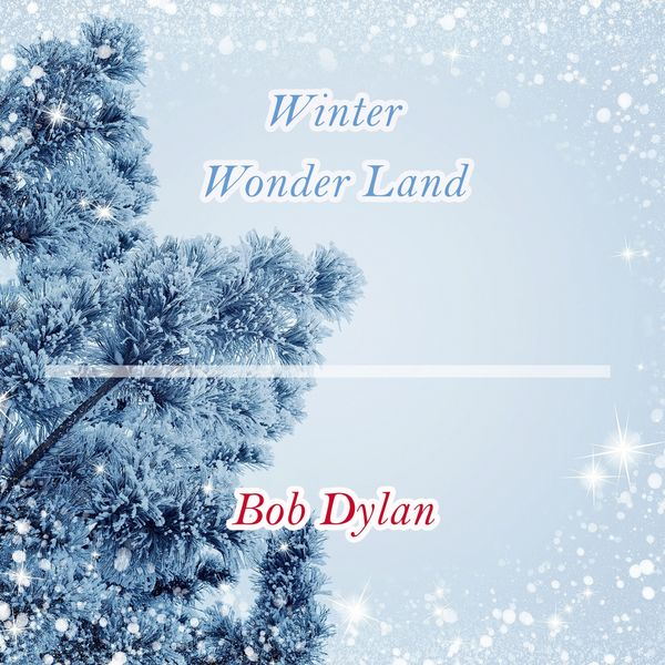 Bob Dylan - Winter Wonder Land