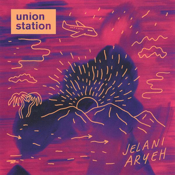 Jelani Aryeh - Union Station