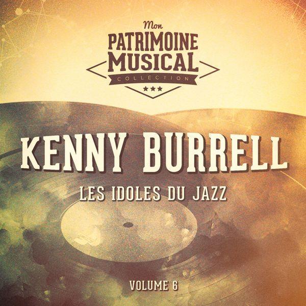 Kenny Burrell - Les idoles du Jazz: Kenny Burrell, Vol. 6