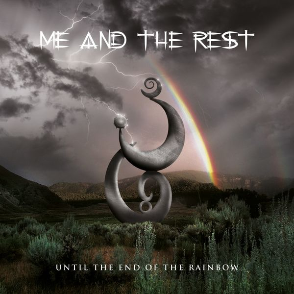 Me and the Rest - Until the End of the Rainbow