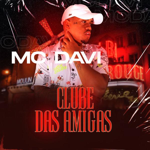 MC Davi - Clube das Amigas