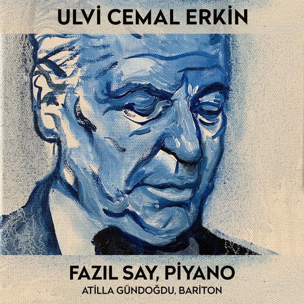 Fazil Say - Ulvi Cemal Erkin (Türk Bestecileri Serisi, Vol. 6)