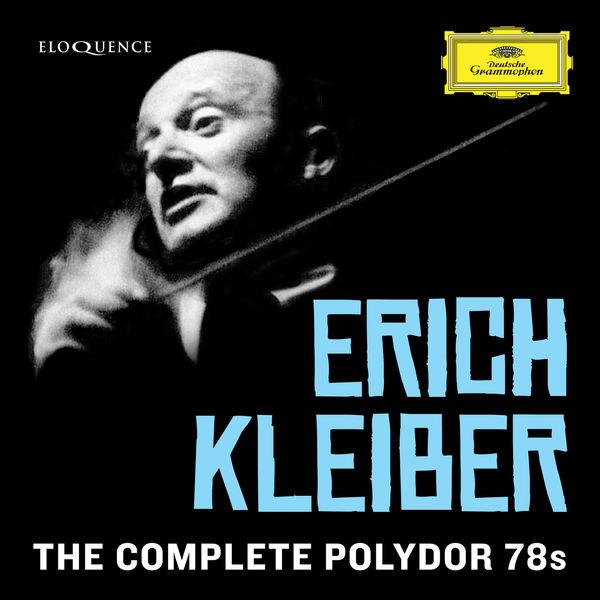 Erich Kleiber - Erich Kleiber - Complete Polydor 78s