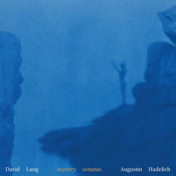 Augustin Hadelich - David Lang: Mystery Sonatas