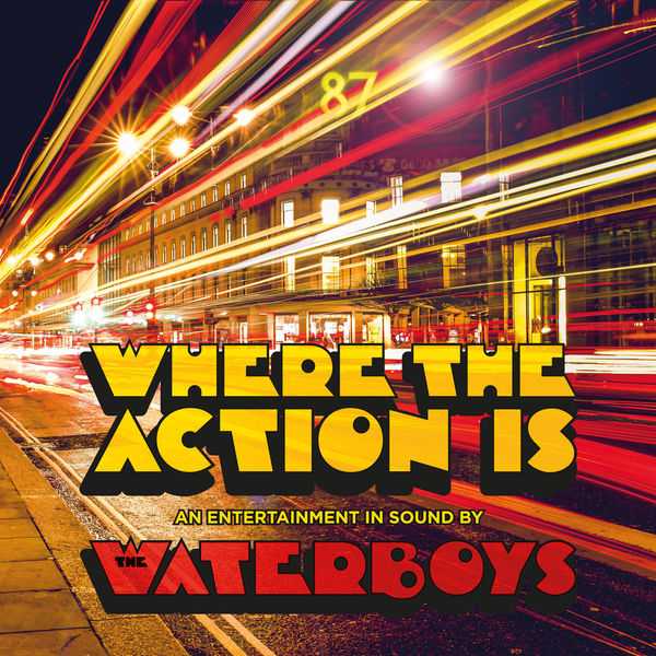 The Waterboys - Where the Action is (Deluxe)