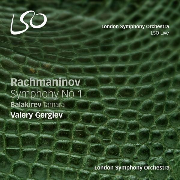 London Symphony Orchestra - Rachmaninov: Symphony No. 1 - Balakirev: Tamara