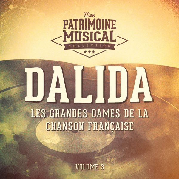Dalida - Les grandes dames de la chanson française: dalida, Vol. 3
