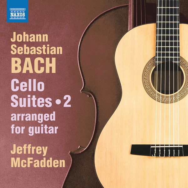 Jeffrey Mcfadden J.S. Bach: Cello Suites, Vol. 2 (Arr. J. McFadden for Guitar)