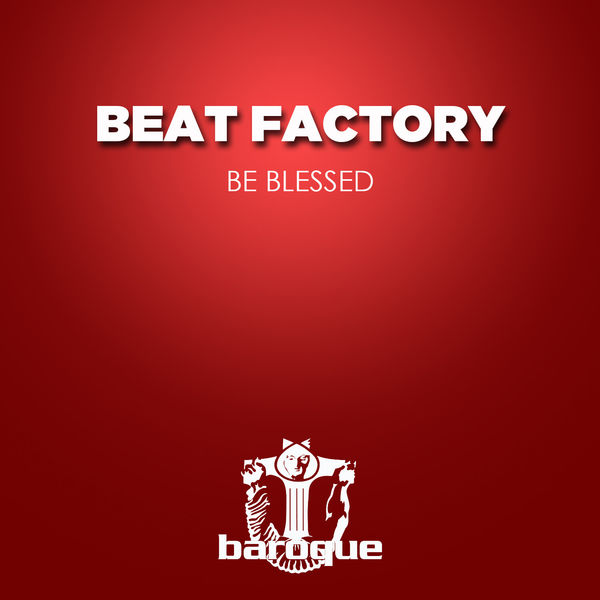 Beat Factory - Be Blessed