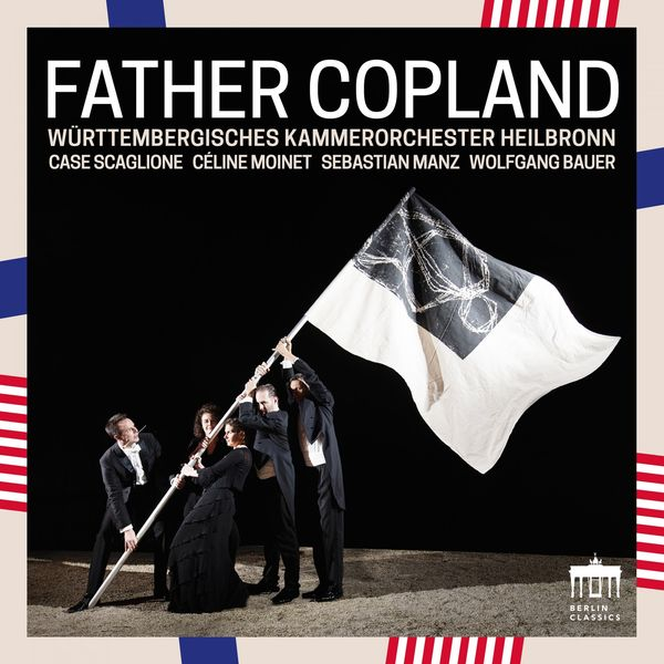 Württembergisches Kammerorchester Heilbronn - Father Copland