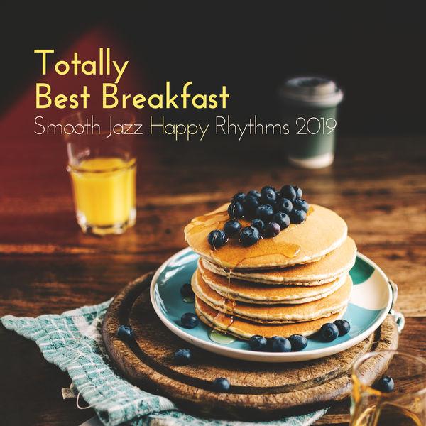 Relaxing Instrumental Jazz Ensemble, New York Lounge Quartett - Totally Best Breakfast Smooth Jazz Happy Rhythms 2019