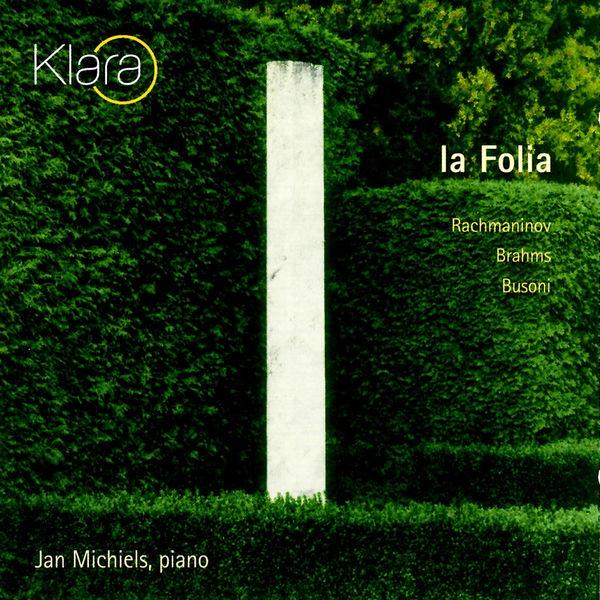 Jan Michiels - Rachmaninov & Brahms & Busoni: La Folia