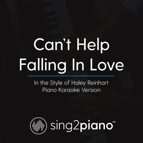 Sing2Piano - Can't Help Falling In Love (In the Style of Haley Reinhart)