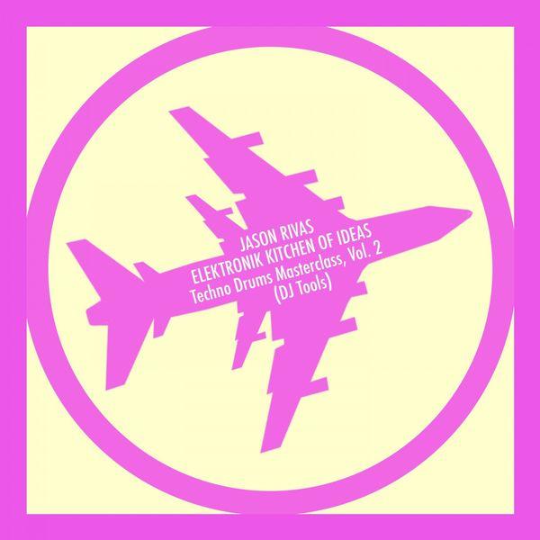 Jason Rivas - Techno Drums Masterclass, Vol. 2 (DJ Tools)