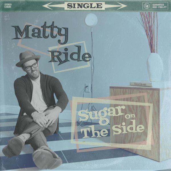 Matty Ride - Sugar on the Side