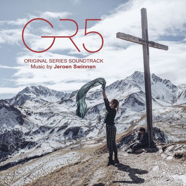 Jeroen Swinnen - GR5 (original series soundtrack)