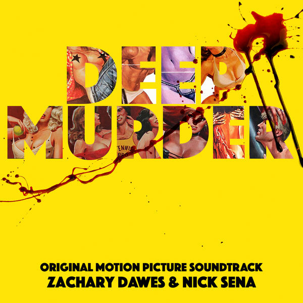 Zachary Dawes - Deep Murder (Original Motion Picture Soundtrack)