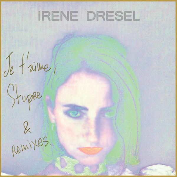 Irène Drésel - STUPRE EP