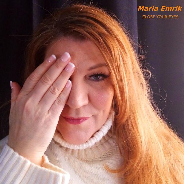 Maria Emrik|Close Your Eyes