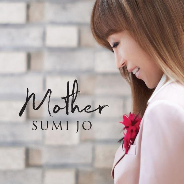 Sumi Jo - Mother