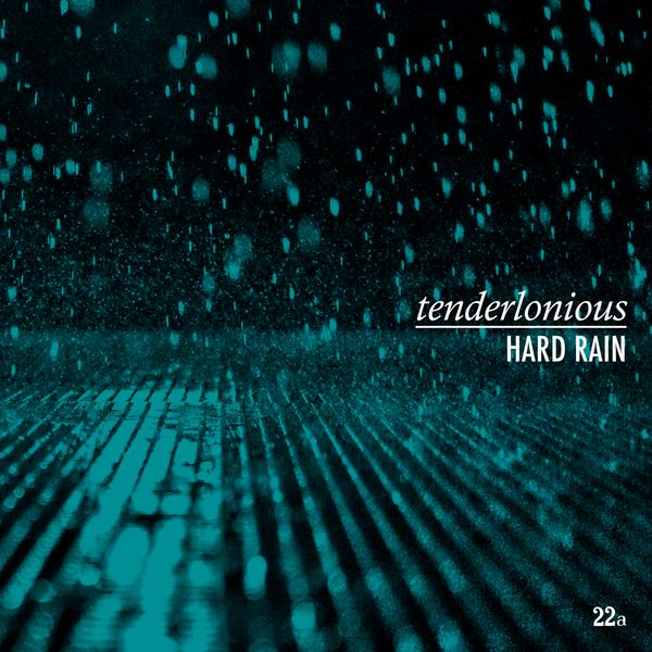 Tenderlonious|Hard Rain