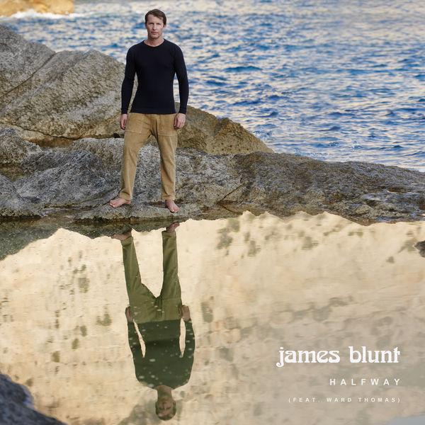 James Blunt - Halfway (feat. Ward Thomas)