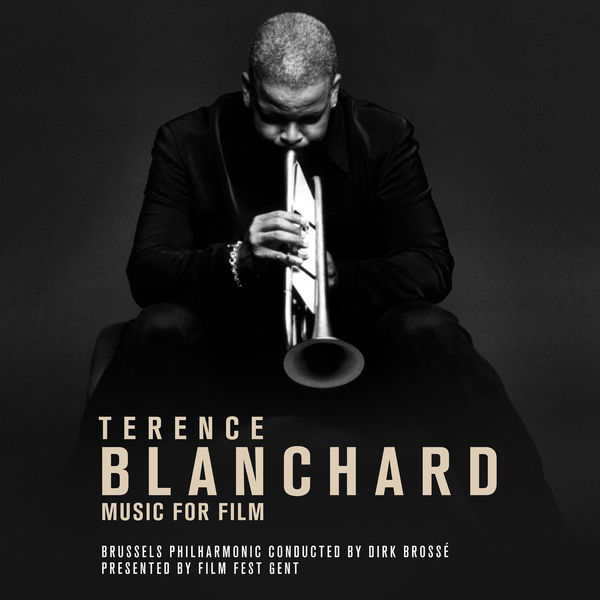Brussels Philharmonic - Terence Blanchard - Music for Film