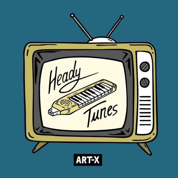 ART-X - Heady Tunes