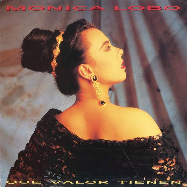 Monica Lobo - Qué Valor Tienen (Remasterizado)