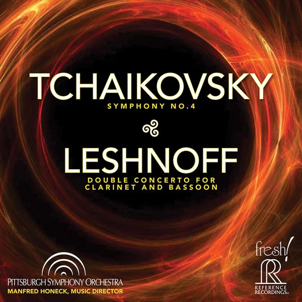 Pittsburgh Symphony Orchestra - Tchaikovsky: Symphony No. 4 - Johnathan Leshnoff: Double Concerto for Clarinet & Bassoon (Live)