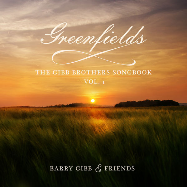 Barry Gibb - Greenfields: The Gibb Brothers Songbook Vol. 1
