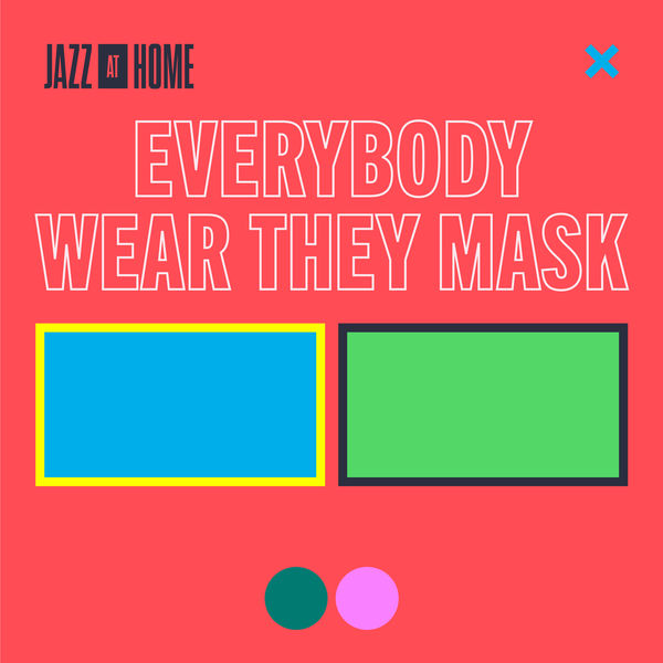 Jazz At Lincoln Center Orchestra - Everybody Wear They Mask (Jazz at Home)