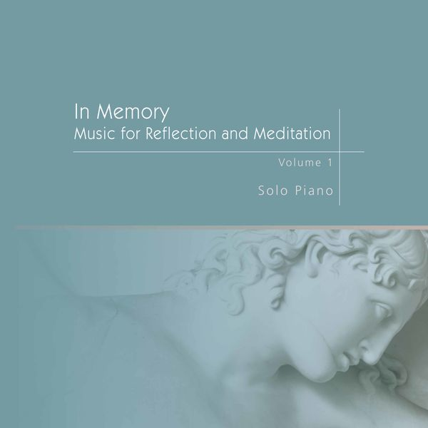 Paul A. Tate - In Memory: Music for Reflection & Meditation, Vol. 1